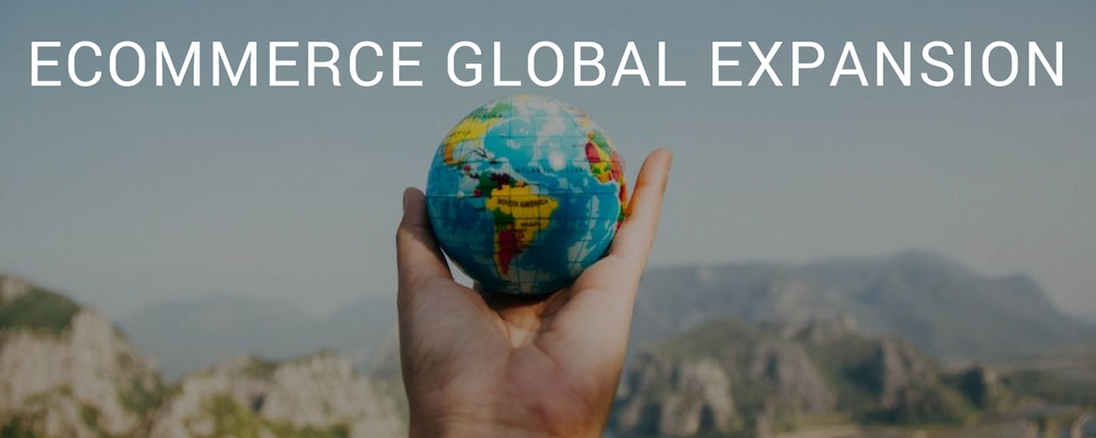 Ecommerce Global Expansion